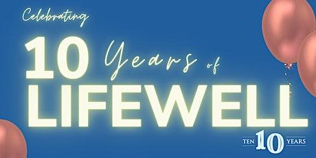 Lifewell 10-Year Anniversary Celebration tickets