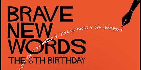 Brave New Words: The 6th Birthday tickets