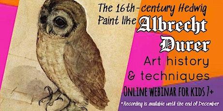 Albrecht Durer - Art Webinar for Kids 7+ tickets