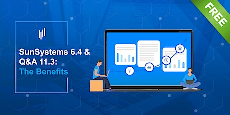 SunSystems 6.4 & Q&A 11.3: The Benefits tickets
