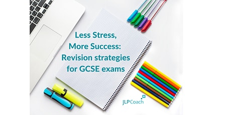Less Stress, More Success: Revision Strategies for GCSE Exams tickets