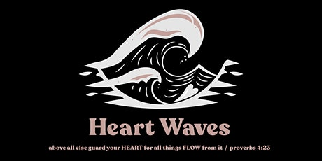 Heart Waves / A Women's Conference tickets