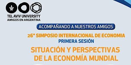 26° SIMPOSIO INTERNACIONAL DE ECONOMÍA: 1RA SESION: ECONOMÍA MUNDIAL entradas