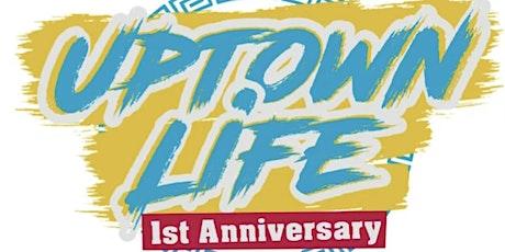 UptownLife 1st Anniversary tickets