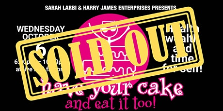 Have your cake and eat it too! Health wealth and time for self event tickets