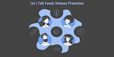Focus Group:  Let's talk Family Violence Prevention tickets