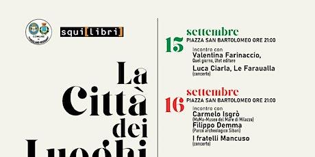 LA CITTA DEL LUOGHI - IL FESTIVAL DELL'APPARTENENZA  (area Rossano) biglietti