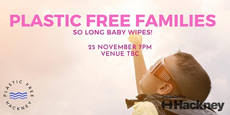 Plastic Free Families: So Long Baby Wipes! tickets