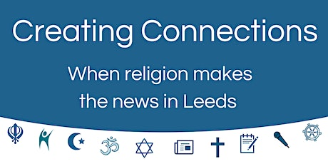 Creating Connections: When religion makes the news in Leeds tickets