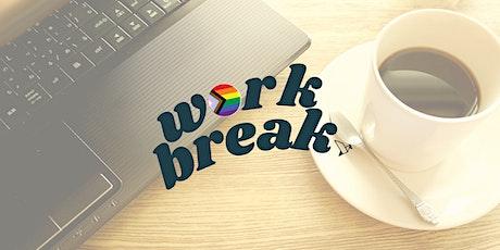 Work Break tickets