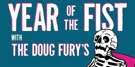 Year of the Fist with The Doug Fury's tickets