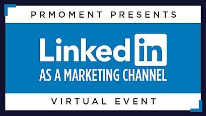 Linkedin as a Marketing Channel tickets