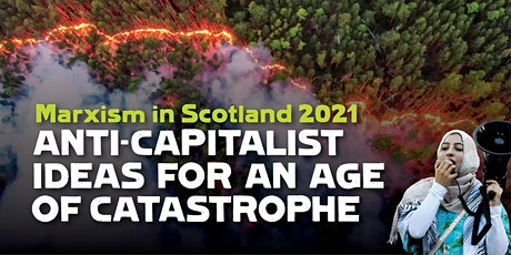 Marxism in Scotland 2021: anti-capitalist ideas for an age of catastrophe tickets