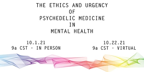 The Ethics and Urgency of Psychedelics in Mental Health (LIVE) tickets