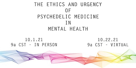 The Ethics and Urgency of Psychedelics in Mental Health (VIRTUAL) tickets