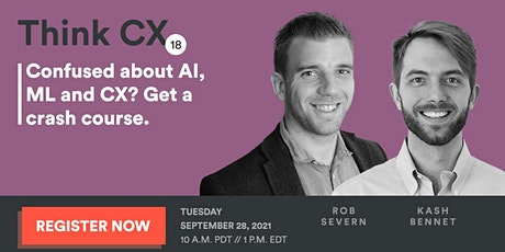 ThinkCX 18: Confused about AI, ML and CX? Get a crash course. tickets