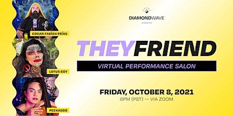 THEYFRIEND Virtual Performance Salon tickets
