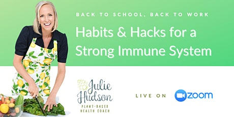 Virtual Webinar - Habits & Hacks for a Strong Immune System tickets