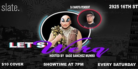 Let's Werq at Slate (Weekly OUTDOOR Drag Show) tickets