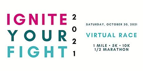 Ignite Your Fight Virtual Race (1 Mile, 5K, 10K, 1/2 Marathon) tickets