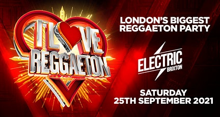 I LOVE REGGAETON - UK'S #1 REGGAETON PARTY @ ELECTRIC BRIXTON - LONDON tickets