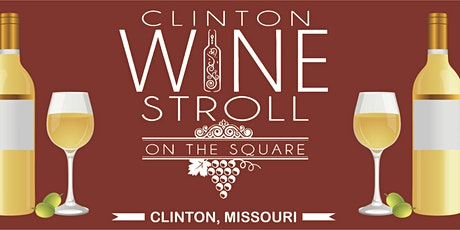 7th Annual Clinton Wine Stroll on the Square tickets