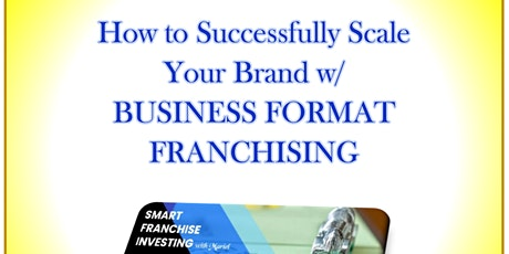 ~A  Business Owners Event~ THE FRANCHISE ROUTE - Possibilities & Potential. tickets