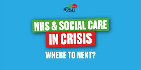 NHS & Social Care in Crisis: where next? tickets