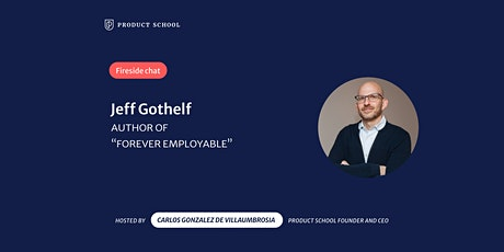 """Fireside Chat with """"Forever Employable"""" Author, Jeff Gothelf tickets"""