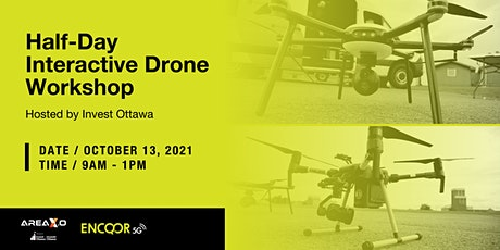 Half-Day Interactive Drone Workshop Hosted by Invest Ottawa tickets