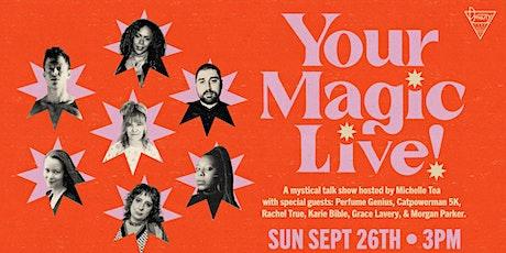 Your Magic LIVE! w/ Special Guests Perfume Genius, Rachel True, + More! tickets
