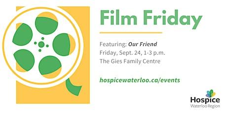 """Film Friday   - """"Our Friend"""" tickets"""