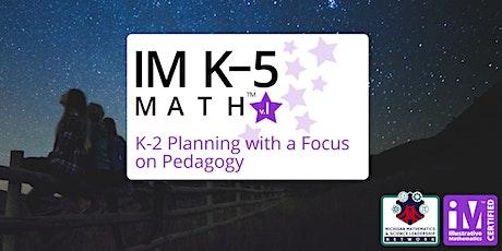 IM K-5 Math: K-2 Planning with a Focus on Pedagogy tickets