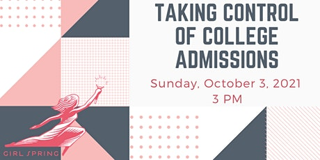 GirlSpring presents:  Taking Control of College Admissions tickets