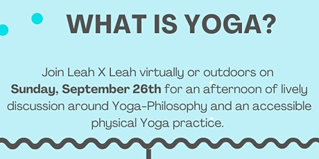 What is Yoga? by  Leah x Leah tickets