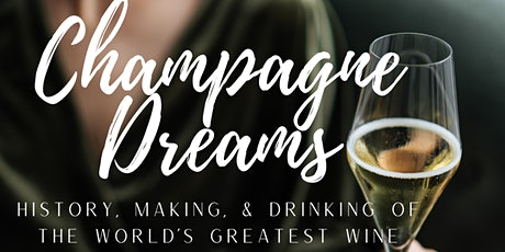 Champagne Dreams: History, Making, & Drinking of the World's Greatest Wine tickets