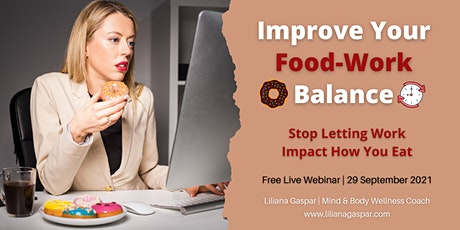 Improve Your Food-Work Balance: Stop Letting Work Impact How You Eat tickets