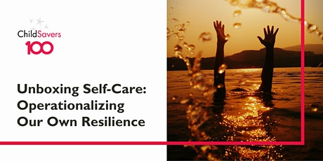 Unboxing Self-Care: Operationalizing Our Own Resilience tickets
