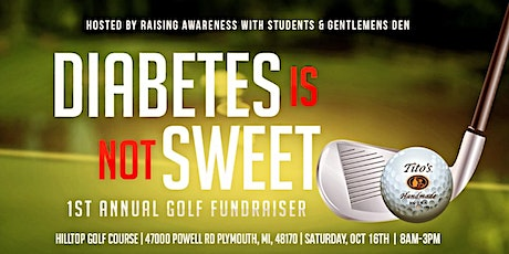 Diabetes is NOT Sweet: 1st Annual Golf Fundraiser tickets