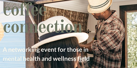 Free Networking Event Professionals in Mental Health and Wellness tickets