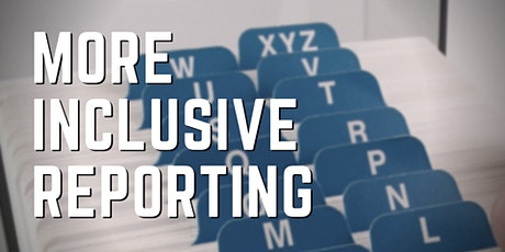 10 steps to more inclusive reporting tickets