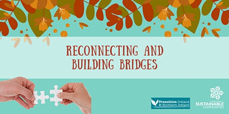 Reconnecting and Building Bridges. Transition Ireland and Northern Ireland. tickets