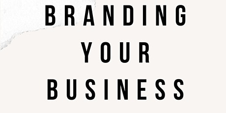 Branding  Your Business For Business Growth tickets
