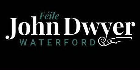 Celebrate Féile John Dwyer with a tribute concert to the man himself tickets