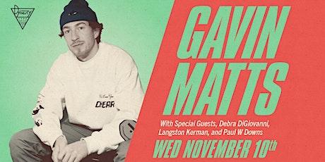 Gavin Matts & Friends ft. Debra DiGiovanni, Langston Kerman, + Paul W Downs tickets