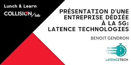 Lunch & Learn Collision Lab : Latence Technologie billets