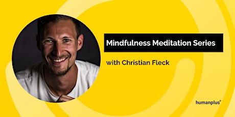 Mindfulness Meditation Series w/ Christian Fleck tickets