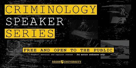 Regis University Criminology Speaker Series tickets