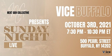 Next Gen Collective Present Sunday Night Live! @ Vice Buffalo NY tickets