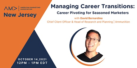 Managing Career Transitions - Career Pivoting for Seasoned Marketers tickets